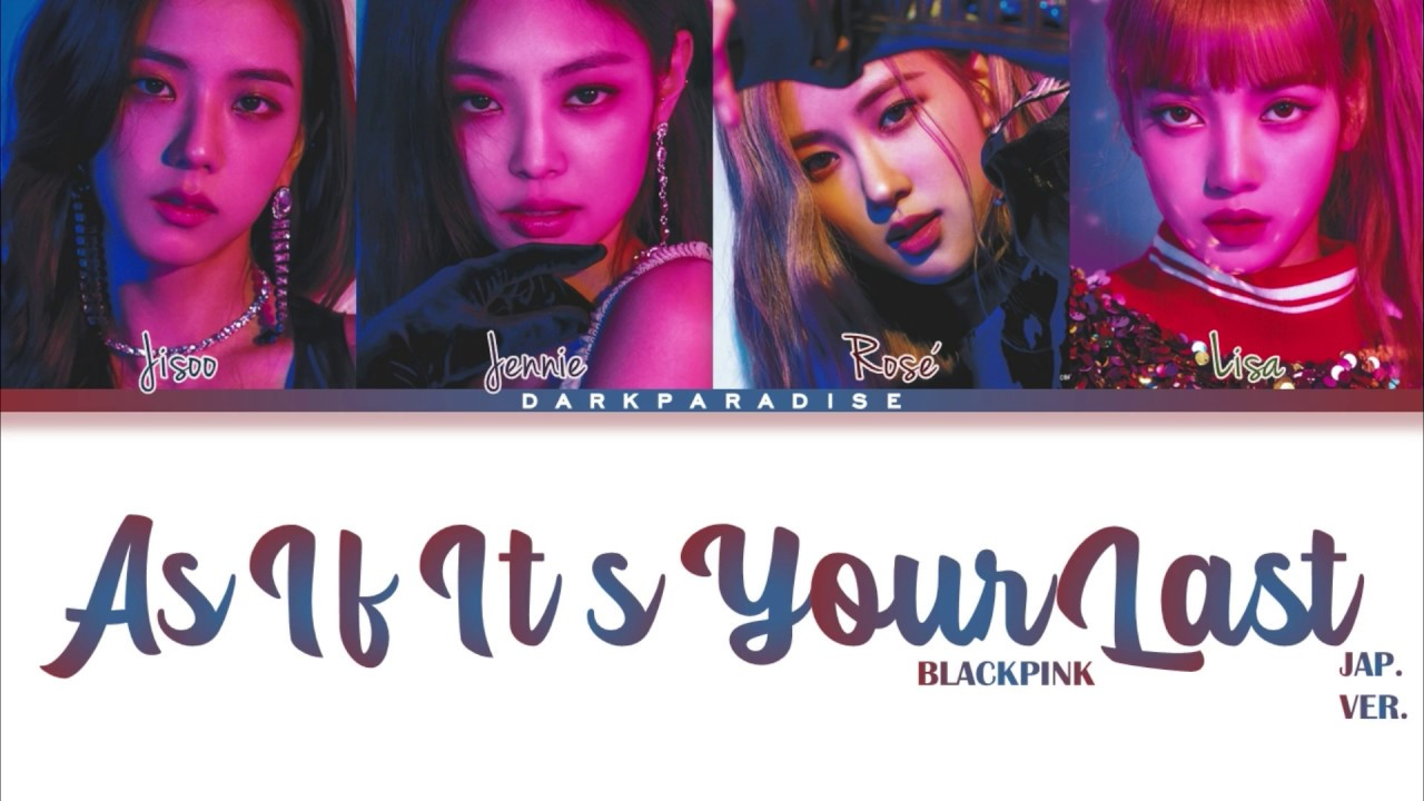 BLACKPINK - As If It's Your Last (Japanese Version)