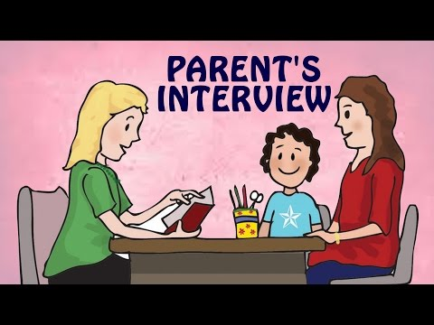 Parent's Interview   Learn how to give School Interviews