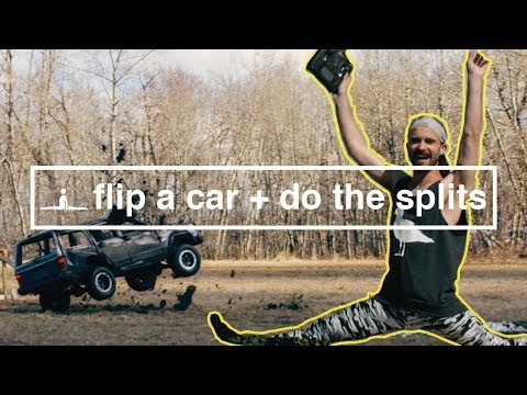 How to Flip a Car While Doing the Splits