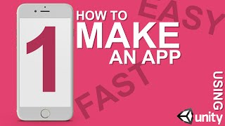 How to make an app! Easiest way - Unity3D Pt. 1