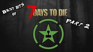 Best Bits Of 7 Days To Die Part 2