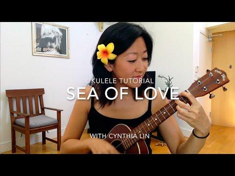 Sea of Love // Ukulele Tutorial
