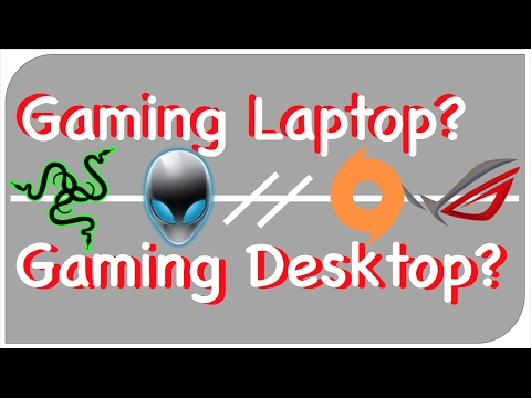 Gaming Laptop VS Gaming Desktop :: Which Should You Buy? 2017