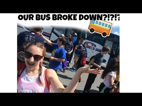 OUR BUS BROKE DOWN!?!?!?!?