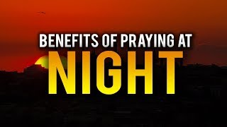 ALLAH TELLS US WHY HE WANTS US TO PRAY AT NIGHT