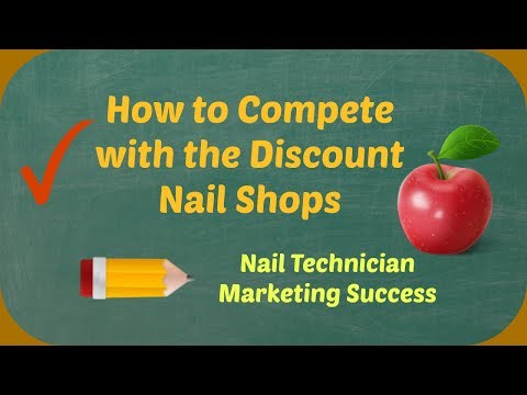 Nail Technician Training and Advice | Competing with Discount Nail Shops