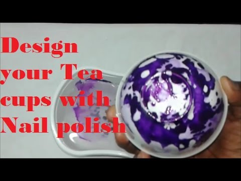 Design your Tea cups with Nail polish