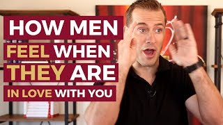 How Men Feel When They Are In Love With You   Relationship Advice For Women by Mat Boggs