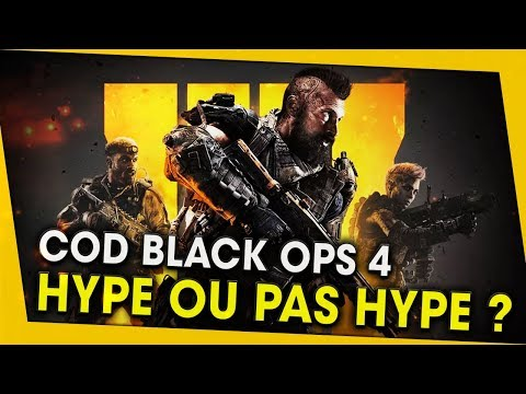 CALL OF DUTY BLACK OPS 4, HYPE OU PAS HYPE ?