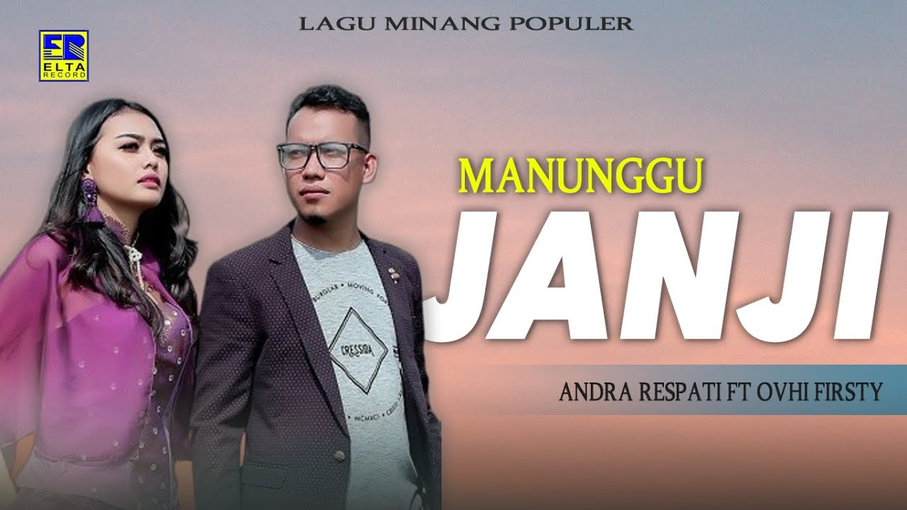 Andra Respati Feat Ovhi Firsty - Manunggu Janji [Lagu Minang Official Video]