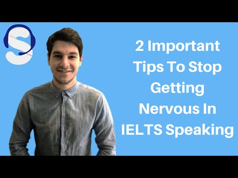 2 Important Tips To Stop Getting Nervous In IELTS Speaking
