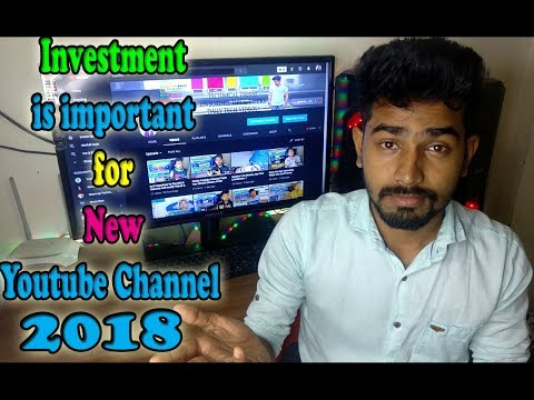 Investment is important for New Youtube Channel ?? 2018 [Part 3]