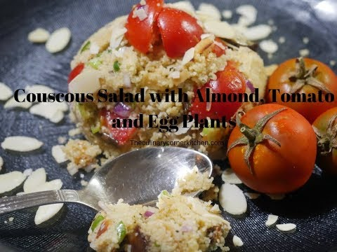 Couscous Salad with Almond , Tomato and Eggplants