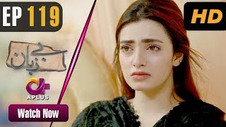 Pakistani Drama | Bezuban - Episode 119 | Aplus Dramas | Usama Khan, Nawal , Junaid, Mahlaqa