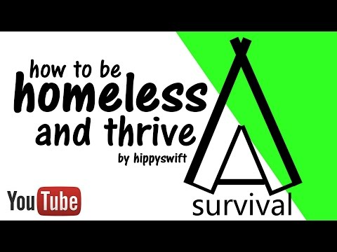how to be homeless and thrive!!!!