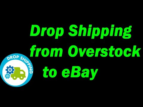 Drop Shipping Suppliers - Drop Shipping from Overstock to ebay. Use Overstock as a Supplier