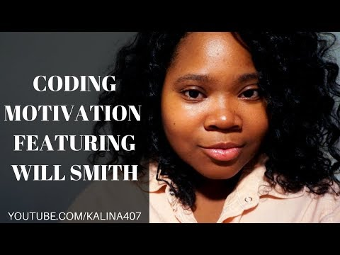 CODING MOTIVATION FEAT. WILL SMITH