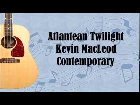 Atlantean Twilight - Kevin MacLeod - ROYALTY FREE MUSIC - Contemporary