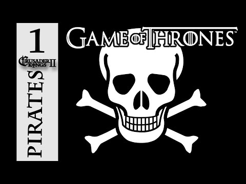 A Game of Thrones Mod as a Pirate!  - Crusader Kings 2 Let's Play - 1