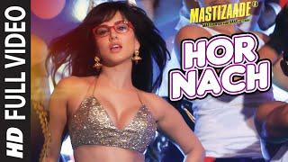 'HOR NACH'  Full Video Song | Mastizaade | Sunny Leone, Tusshar Kapoor, Vir Das Meet Bros | T-Series