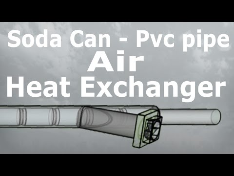 DIY Air Heat Exchanger - PVC pipe and Soda Cans