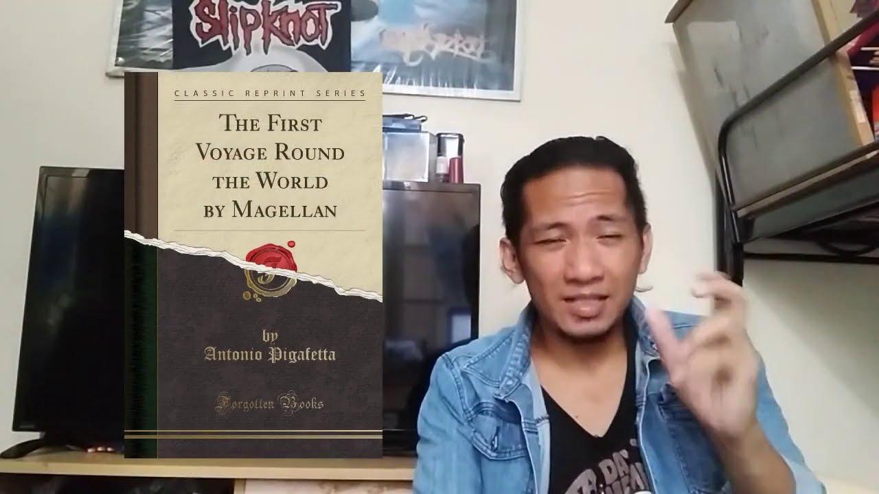Philippine History: First Voyage Around the World of Ferdinand Magellan by Antonio Pigafetta