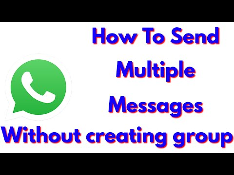 How To Send Messages To Multiple Contacts On Whatsapp Without Creating A Group(New Broadcast)-2018