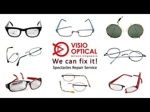 de6f81e74c31 Professional Spectacles Repair Service   Visio Optical - Singapore ...