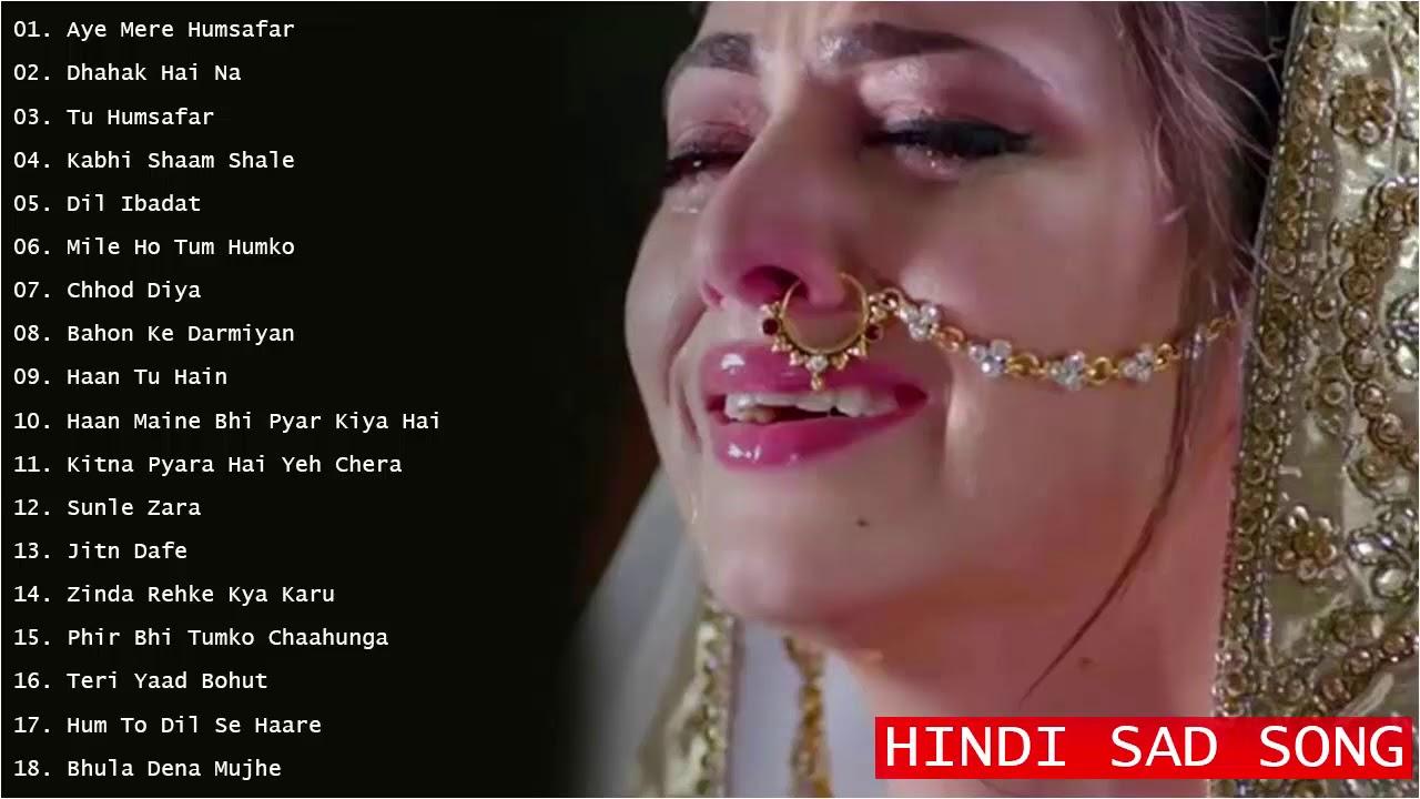 Lagu India yang Bikin Mewek Hindi Sad Songs - Lagu India Sedih 2019