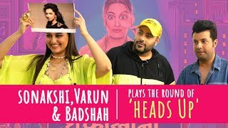 Sonakshi Sinha, Badshah and Varun Sharma play 'HEADS UP'| Khandaani Shafakhana | BOI