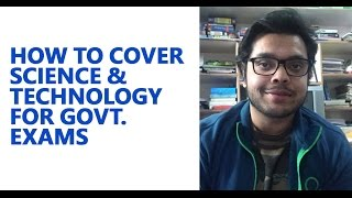 How to Cover Science and Technology for Govt. Exams [UPSC CSE/IAS, SSC CGL/CHSL, CDSE, IES]