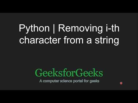 Python Programming Tutorial | Program for removing i-th character from a string | GeeksforGeeks