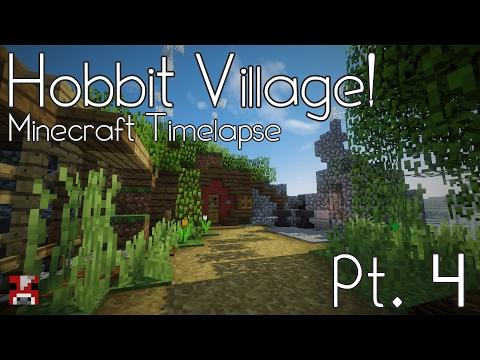 Minecraft Timelapse - Hobbit Village - Pt. 4 (WORLD DOWNLOAD)