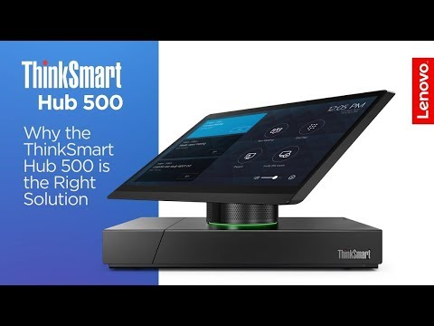 Why the ThinkSmart Hub 500 is the Right Solution