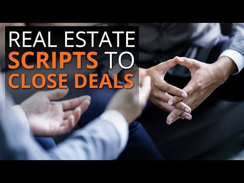Real Estate Scripts to Help You Close Sellers and Buyers