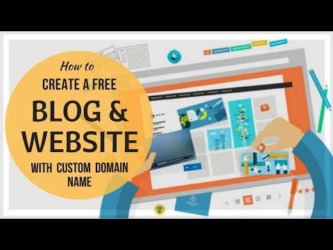 How to Create a Free Blog and Website with Custom Domain Name.