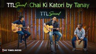 TTL Social | Chai Ki Katori: Music Video | Tanay | The Timeliners