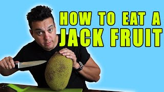 How To Eat A Jack Fruit