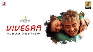 Vivegam - Album Preview | Ajith Kumar | Siva | Anirudh Ravichander