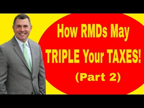 How Required Minimum Distributions Can Triple Your Taxes (Part 2)