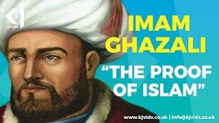 "Imam Ghazali - ""The PROOF of ISLAM"" - KJ Vids"