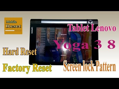 Hard reset Lenovo Tablet Yoga 3 8 YT3-850M to bypass screen lock pattern.