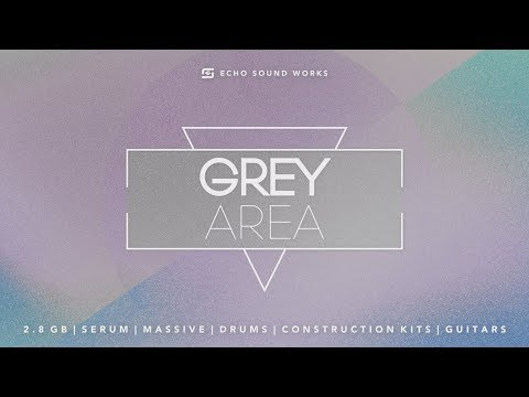 Grey Area V.1 - Echo Sound Works - Presets Demo