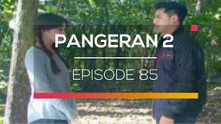 Pangeran 2 - Episode 85