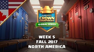Clash Royale: Crown Championship NA Top 10 - Week Five | Fall 2017 Season