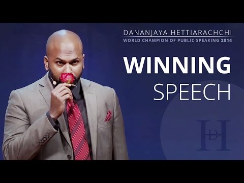 Dananjaya Hettiarachchi World Champion of Public Speaking 2014 - Full Speech