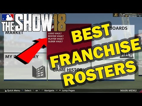 HOW TO GET THE BEST FRANCHISE ROSTERS FOR MLB 18 THE SHOW