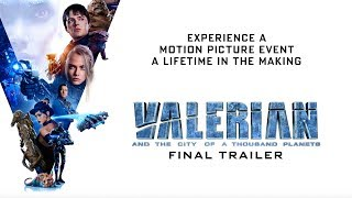 valerian and the city of a thousand planets final trailer in theaters july 21 2017
