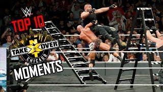 WWE Top 10 NXT TakeOver: Chicago Moments [HD]