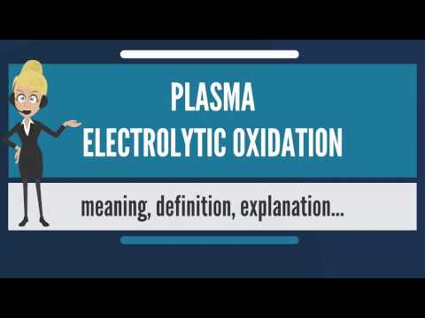 What is PLASMA ELECTROLYTIC OXIDATION? What does PLASMA ELECTROLYTIC OXIDATION mean?
